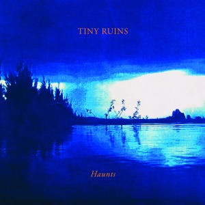 Tiny_Ruins_Haunts_vinyl_cover