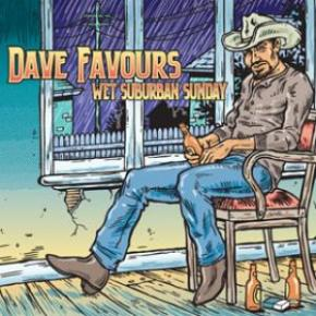 ALBUM REVIEW: Dave Favours ~ Wet Suburban Sunday