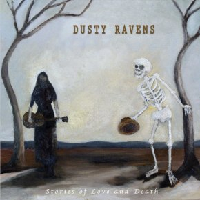 ALBUM REVIEW: Dusty Ravens ~ Stories Of Love And Death