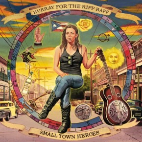 ALBUM REVIEW: Hurray For the Riff Raff ~ Small Town Heroes