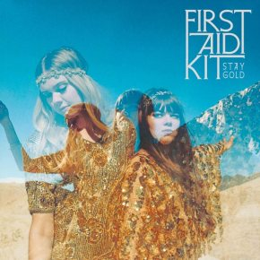 ALBUM REVIEW: First Aid Kit ~ Stay Gold