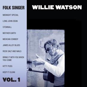 NEW MUSIC: Willie Watson ~ Folk Singer Vol. 1 (new album on Gillian Welchlabel)