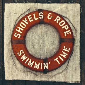 ALBUM REVIEW: Shovels & Rope ~ Swimmin' Time