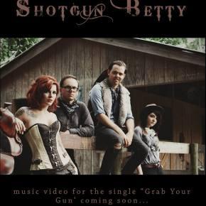 NEW MUSIC: Shotgun Betty ~ Grab YourGun