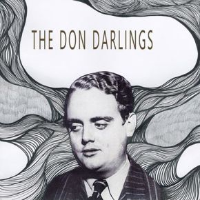 NEW MUSIC: The Don Darlings ~ If You Can't Be Good