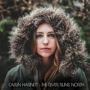 ALBUM REVIEW: Caitlin Harnett ~ The River Runs North