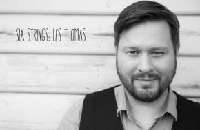 SIX STRINGS: LesThomas