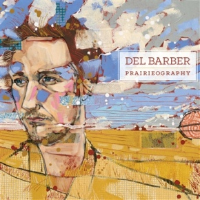 ALBUM REVIEW: Del Barber ~ Prairieography