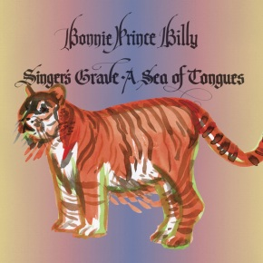 "ALBUM REVIEW: Bonnie ""Prince"" Billy ~ Singer's Grave A Sea Of Tongues"