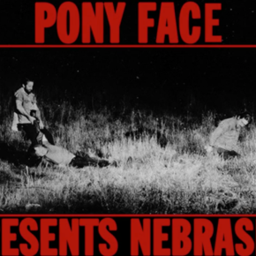 NEW MUSIC: Pony Face ~Nebraska