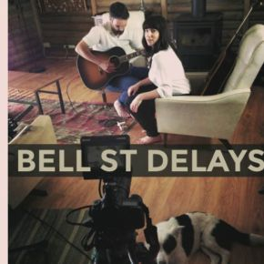 NEW MUSIC: Bell St Delays ~ Not This Time