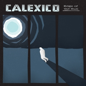 NEWS: Calexico announce new LP 'Edge of the Sun'