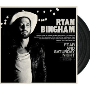 ALBUM REVIEW: Ryan Bingham ~ Fear And SaturdayNight