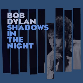 ALBUM REVIEW: Bob Dylan ~ Shadows In The Night