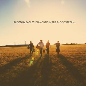 ALBUM REVIEW: Raised By Eagles ~ Diamonds In The Bloodstream