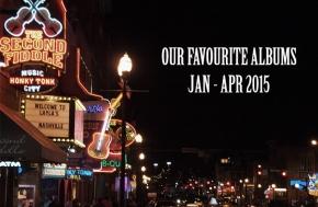 Our Favourite Albums: Jan – Apr2015