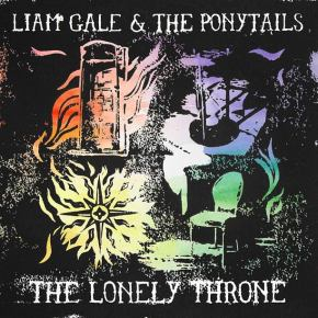 ALBUM REVIEW: Liam Gale & The Ponytails ~ The Lonely Throne