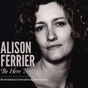 ALBUM REVIEW: Alison Ferrier ~ Be Here Now