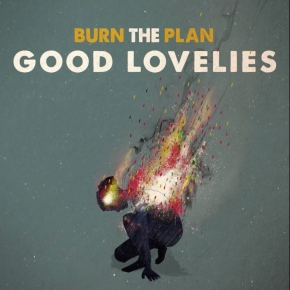 ALBUM REVIEW: The Good Lovelies ~ Burn The Plan