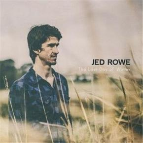 ALBUM REVIEW: Jed Rowe ~ The Last Day OfWinter