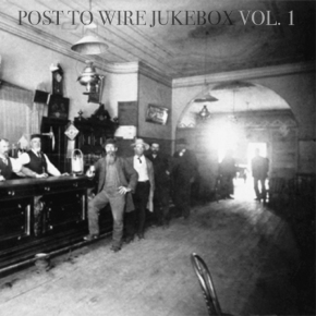 MIXTAPE: Post To Wire Jukebox Vol. 1