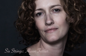 SIX STRINGS: Alison Ferrier