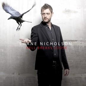 ALBUM REVIEW: Shane Nicholson ~ Hell BreaksLoose