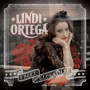 ALBUM REVIEW: Lindi Ortega ~ Faded Gloryville