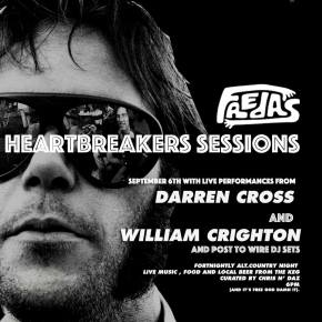 NEWS: Heartbreaker Sessions #3 feat. Darren Cross and William Crighton