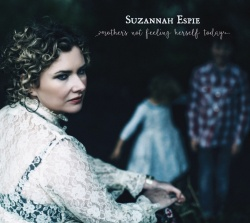 ALBUM REVIEW: Suzannah Espie ~ Mother's Not Feeling Herself
