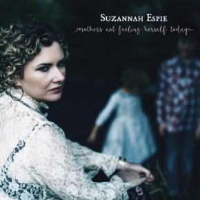 ALBUM REVIEW: Suzannah Espie ~ Mother's Not Feeling HerselfToday
