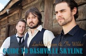 GUIDE TO DASHVILLE SKYLINE: Lachlan Bryan & TheWildes