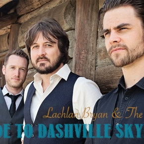 GUIDE TO DASHVILLE SKYLINE: Lachlan Bryan & The Wildes