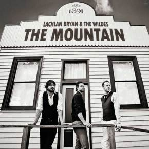ALBUM REVIEW: Lachlan Bryan & The Wildes ~ The Mountain