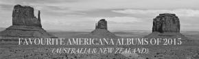 FAVOURITE AMERICANA ALBUMS OF 2015 (AUSTRALIA &NZ)
