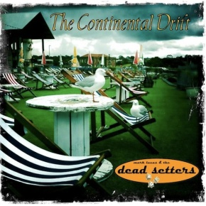 ALBUM REVIEW: Mark Lucas & The Dead Setters – Continental Drift