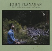 slicks_$folder$john_flanagan_theres_another_way_to_where_youre_going_h_0116