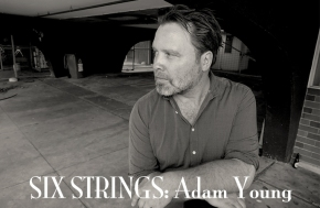 SIX STRINGS: Adam Young