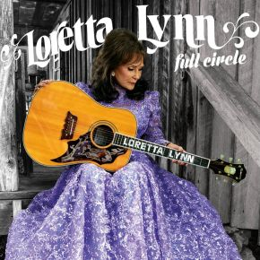 ALBUM REVIEW: Loretta Lynn – Full Circle