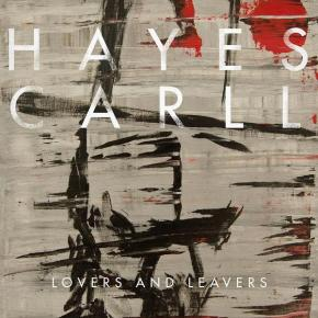 ALBUM REVIEW: Hayes Carll – Lovers And Leavers