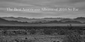 The Best Americana Albums of 2016 So Far