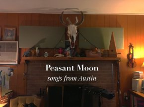 NEW MUSIC PREMIERE: Peasant Moon – Songs From Austin EP