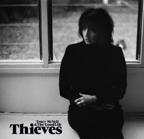 ALBUM REVIEW: Tracy McNeil & The GoodLife – Thieves