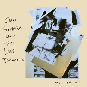ALBUM REVIEW: Cash Savage & The Last Drinks – One Of Us