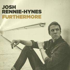 ALBUM REVIEW: Josh Rennie-Hynes –Furthermore