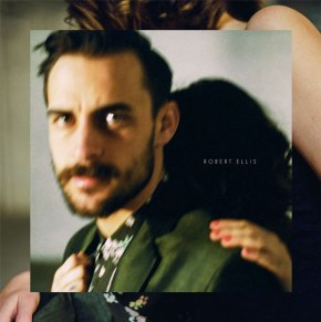 ALBUM REVIEW: Robert Ellis – Robert Ellis