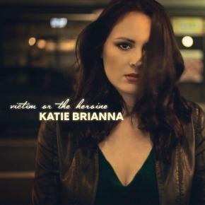 ALBUM REVIEW: Katie Brianna – Victim Or TheHeroine