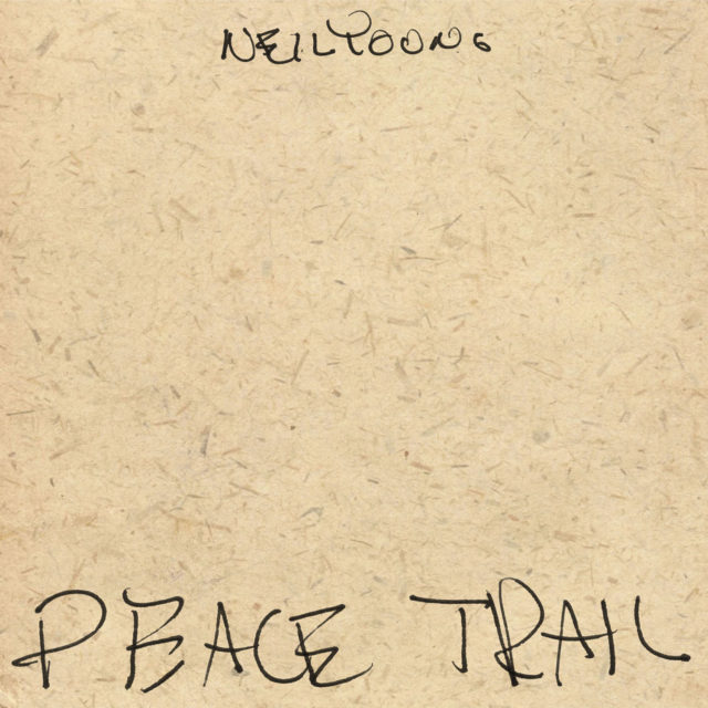 neil20young20peace20trail1-1477448757-640x640