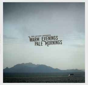 NEWS:The Aviary Presents 'Warm Evenings, Pale Mornings'