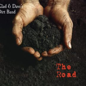 ALBUM REVIEW: Glad & Dave's Dirt Band – TheRoad